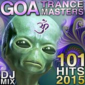101 Goa Trance Masters Hits DJ Mix 2015 by Various Artists