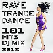 101 Rave Trance Dance Hits DJ Mix 2015 by Various Artists