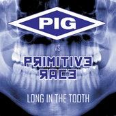 Long In the Tooth (PIG vs. Primitive Race) de Primitive Race
