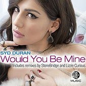Would You Be Mine de Syd Duran
