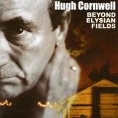 Beyond Elysian by Hugh Cornwell