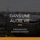 Dans une autre vie by Shannon Kennedy