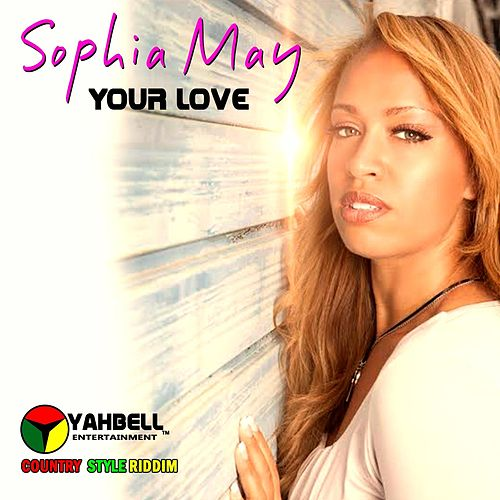 Your Love by Sophia May