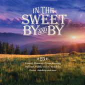In The Sweet By And By de Various Artists