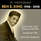 Stand By Me (In Memoriam Ben E. King) by Ben E. King