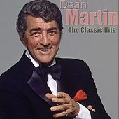 The Classic Hits (Remastered) van Dean Martin