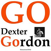 Go! (Remastered 2014) von Dexter Gordon