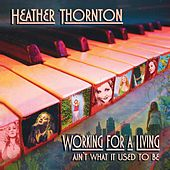 Working for a Living Ain't What It Used to Be by Heather Thornton