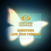 Love Your Freedom - Single de Downtown