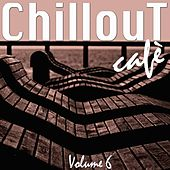 Chillout Café, Vol. 6 by Various Artists