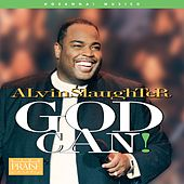 God Can! by Alvin Slaughter
