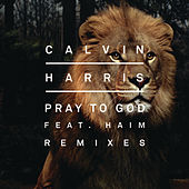 Pray to God (Remixes) de Calvin Harris