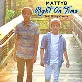 Right on Time (feat. Ricky Garcia) by Matty B