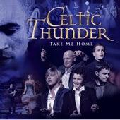 Take Me Home von Celtic Thunder