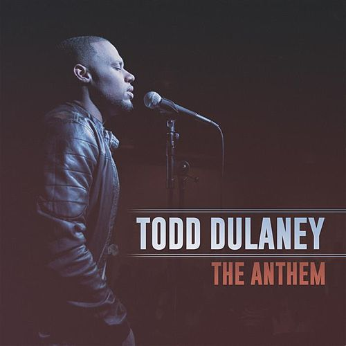 The Anthem - Single by Todd Dulaney