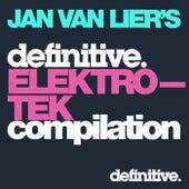 The Definitive Elektro-Tek Compilation: Mixed by Jan van Lier - EP de Various Artists