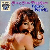 Sexy Slow Together von Fausto Papetti