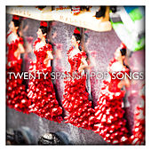 Twenty Spanish Pop Songs by Various Artists