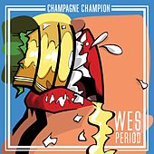 Champagne Champion by Wes Period