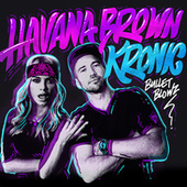 Bullet Blowz von Havana Brown