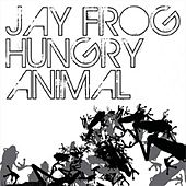 Hungry Animal by Jay Frog