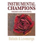 Ballads & Lovesongs Vol.1 by Instrumental Champions