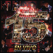 15 Años de Exitos en Vivo Desde Phoenix AZ by Los Cuates De Sinaloa