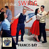 All That Swing de Francis Bay