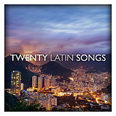 Twenty Latin Songs by Various Artists