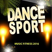 Dance Sport Music Fitness 2016 (72 Songs Now House Elctro EDM Minimal Progressive Extended Tracks for DJs and Live Set) by Various Artists