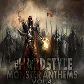 #Hardstyle Monster Anthems, Vol. 4 (100% Ultimate Master Flavoured with Dance) by Various Artists