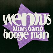 Boogie Man de Wentus Blues Band