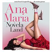 Ana Maria in Novela Land (Music from & Inspired by the Motion Picture) by Various Artists