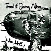 Tired of Being Nice by Jake Moffat