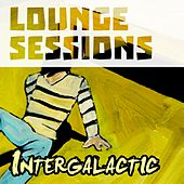 Lounge Sessions Intergalactic by Various Artists