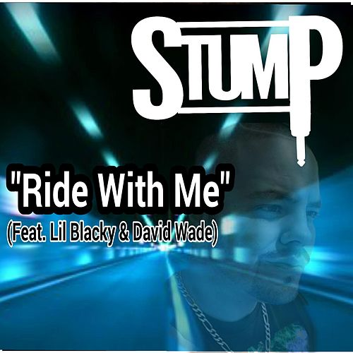 Ride With Me (feat. Lil Blacky & David Wade) by Stump