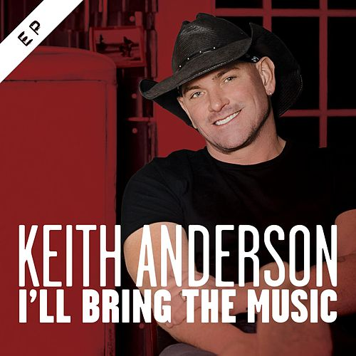 I'll Bring the Music- EP by Keith Anderson