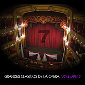 Grandes Clásicos de la Opera, Volumen 7 by Various Artists