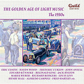 The Golden Age of Light Music: The 1930s by Various Artists