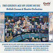 'The Golden Age of Light Music: British Cinema and Theatre Orchestras by Various Artists