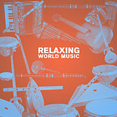 Relaxing World Music by Various Artists