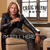 I'm Still Here von Craig Wayne Boyd
