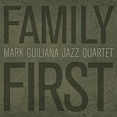 Family First by Mark Guiliana Jazz Quartet