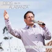 Dios de Mi Alabanza by Antonio Pástor