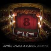 Grandes Clásicos de la Opera, Volumen 8 by Various Artists