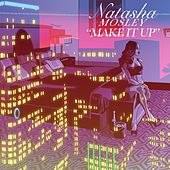 Make It Up by Natasha Mosley