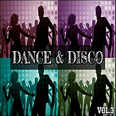 Dance & Disco Vol. 3 by Various Artists