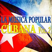 La Musica Popular Cubana Vol. 2 (80 Original Tracks) di Various Artists