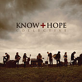 Know Hope Collective by Know Hope Collective