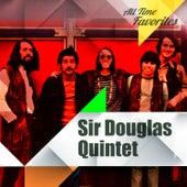 All Time Favorites: Sir Douglas Quintet de Sir Douglas Quintet